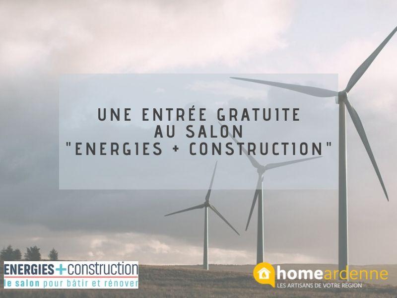 Entrée gratuite au salon Energies + Construction avec Home Ardenne